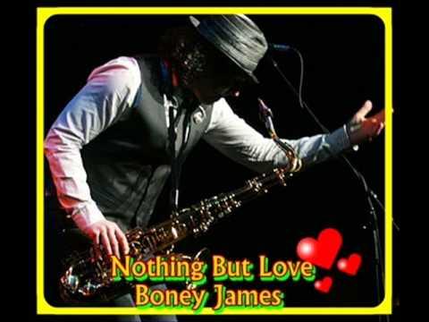 Boney James -  Nothing But Love