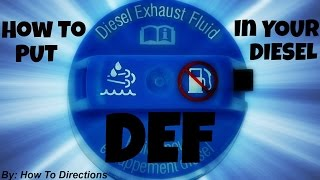 How to Put BlueDEF (Diesel Exhaust Fluid- DEF) in your Diesel Vehicle(This Video shows a step by step instruction on how to put Diesel Exhaust Fluid AKA DEF in your Diesel Vehicle. Buy this Product using this link BlueDef ..., 2015-10-11T22:16:12.000Z)