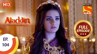 Aladdin - Ep 104 - Full Episode - 8th January, 2019
