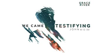 COMING TO THE CROSS | He Came Testifying | GRACE RIVER