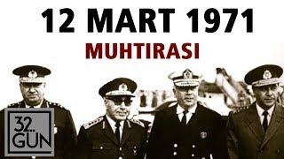 12 Mart 1971 Muhtırası Nasıl Verildi?   32. Gün Arşivi