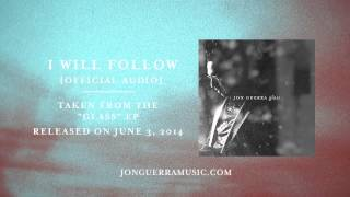 Jon Guerra - I Will Follow [Official Audio]