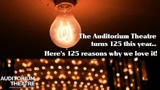 125 reasons why we love the Auditorium Theatre