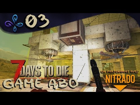 Dart Trap et Electrical Fence - Soirée Game Abo - 7 DAYS TO DIE #03