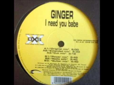 Ginger - I need You Babe (Radio Edit)