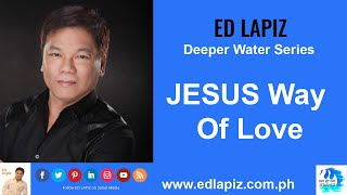 🆕Ed Lapiz Latest Sermon New Video Review👉 Ed Lapiz - JESUS Way Of Love 👉 Official Channel 2020