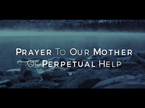Prayer to Our Mother of Perpetual Help HD