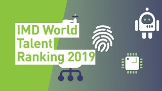 IMD World Talent Ranking 2019 by the IMD World Competitiveness Center