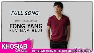 Fong Yang - Kuv Mam Hlub (Official Audio) [Khosiab Music 2017]