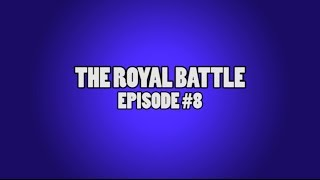 The BHL Life: The Royal Battle (Episode 8)