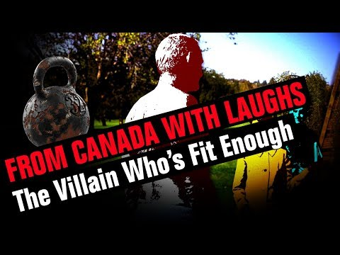 The Villain Who's Fit Enough | FROM CANADA WITH LAUGHS | JAMBON BALONEY