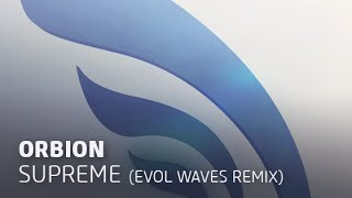 Orbion - Supreme (Evol Waves Remix)