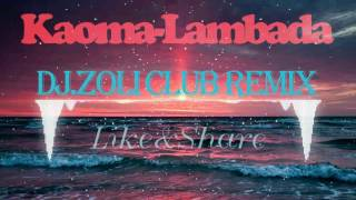 Kaoma - Lambada(Dj Zoli Club Remix)