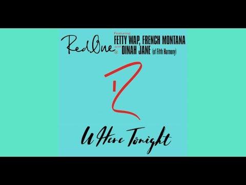 U Here Tonight (Boom Boom) - RedOne, Fetty Wap, French Montana & Dinah Jane (Audio+Lyrics)   LEAKED