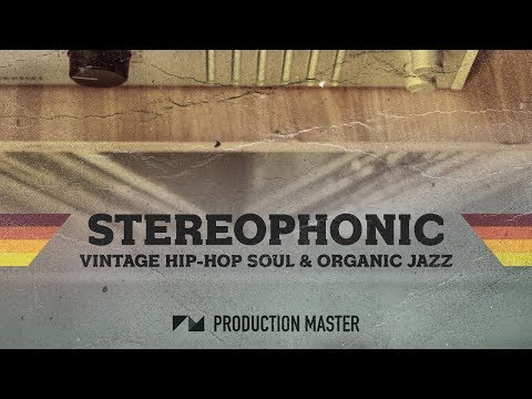 Soulful Hip-Hop Samples - Stereophonic - Hip Hop Soul & Organic Jazz Sessions