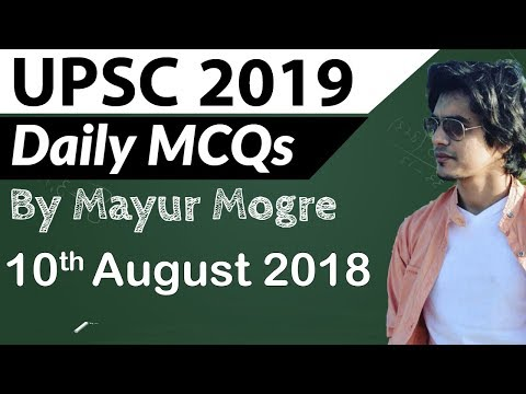 UPSC 2019 Preparation - 10 August 2018 Daily Current Affairs for UPSC / IAS 2019