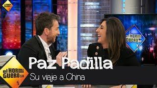 Las divertidas experiencias de Paz Padilla en su último viaje a China - El Hormiguero 3.0