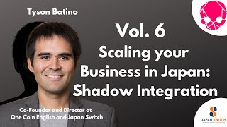 NIGHTCRAWLERS Vol. 6 - Scaling your Business in Japan: Shadow Integration