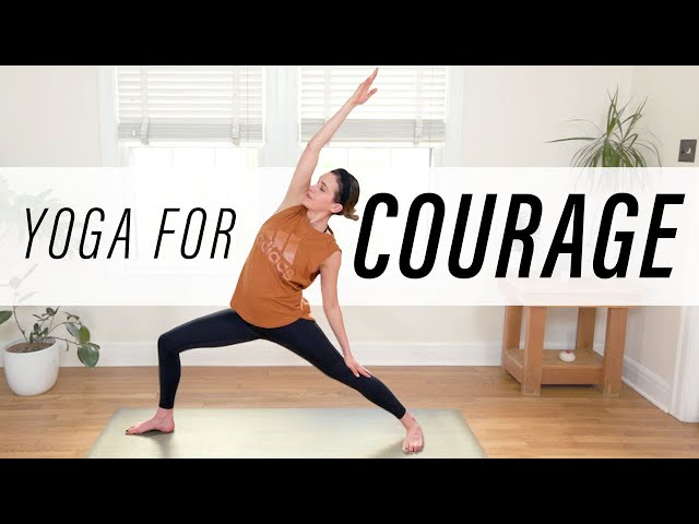 Yoga For Courage     Yoga With Adriene