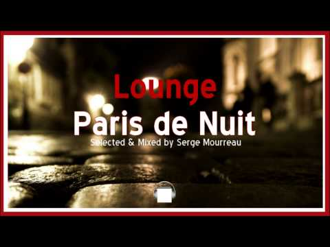 LOUNGE MUSIC  PARIS DE NUIT   DJ MIX