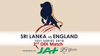 2nd ODI - England tour of Sri Lanka 2018