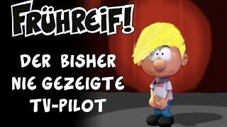 """Nie gezeigter """"FRÜHREIF""""-TV-Pilot von 2004!"""