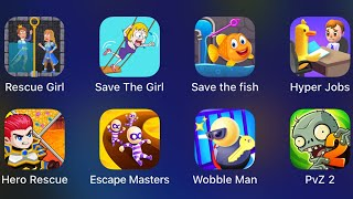 Rescue Girl,Save The Girl,Save The Fish,Hyper Jobs,Hero Rescue,Escape Masters,Wobble Man,