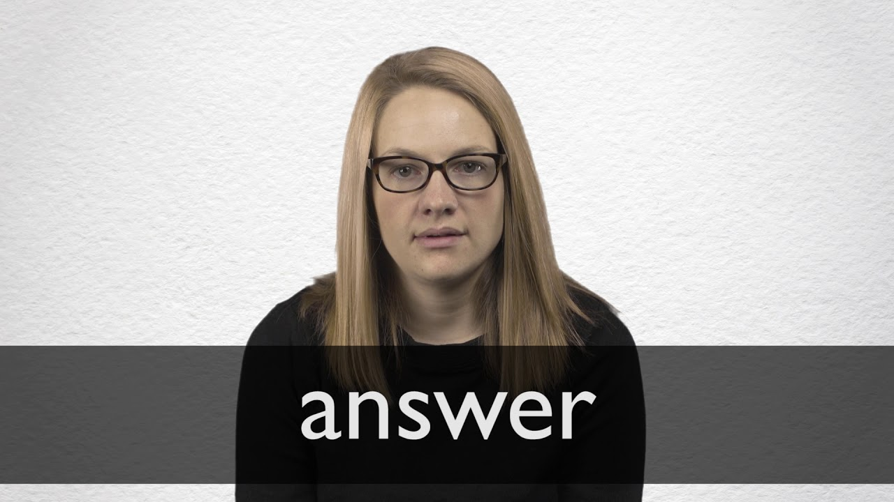 Answer definition and meaning   Collins English Dictionary