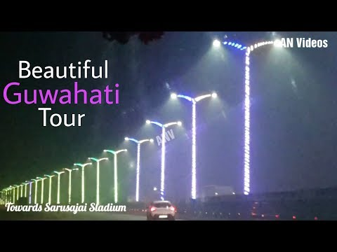BEAUTIFUL GUWAHATI TOUR |Day & Night View of Guwahati City