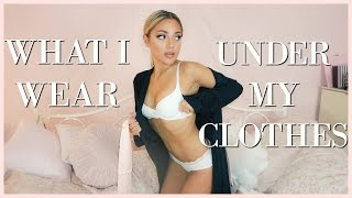 WHAT I WEAR UNDER MY CLOTHES