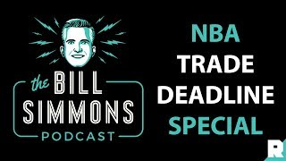 Bill Simmons Podcast | NBA Trade Deadline
