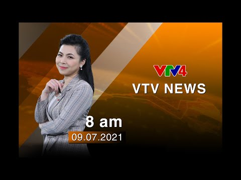 VTV News 8h - 09/07/2021| VTV4