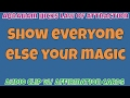 Abraham Hicks • Show everyone else your magic • Master Law of Attraction