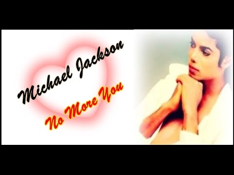 Michael Jackson No More You