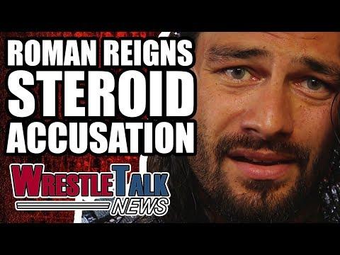 Roman Reigns STEROID ACCUSATIONS! | WrestleTalk News Jan. 2018