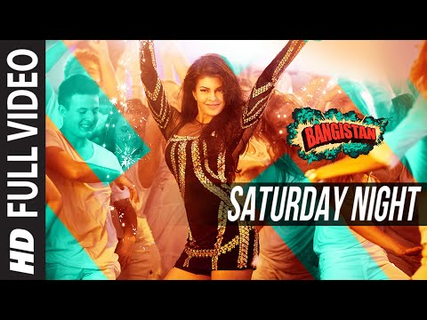 Saturday Night FULL VIDEO Song | Bangistan | Jacqueline | Riteish, Pulkit