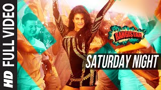 Saturday Night (Full Video Song) | Bangistan