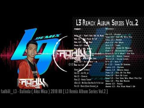 fadhill_L3 - Dalinda ( Alex Mica ) 2018 BB [ L3 Remix Album Series Vol.2 ] PREV