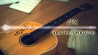 APX - Guitar Hero (Original Mix)
