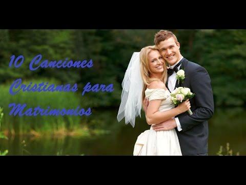 10 Canciones Cristianas Para Matrimonios Youtube