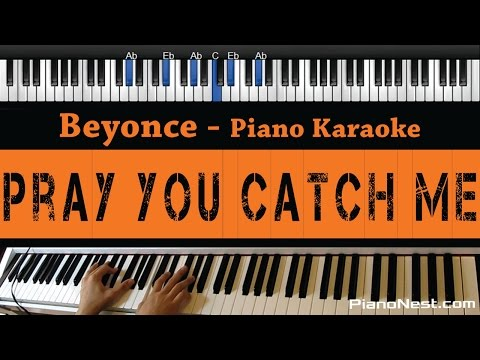 Beyonce - Pray You Catch Me - Piano Karaoke / Sing Along / Cover With Lyrics