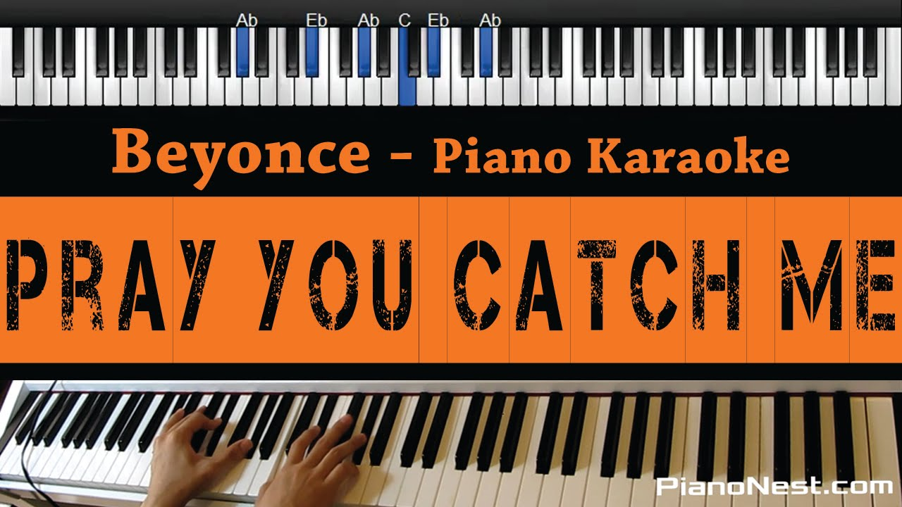 Beyonce Pray You Catch Me Piano Karaoke Sing Along Cover