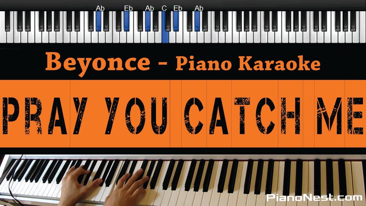 Beyonce pray you catch me piano karaoke sing along cover beyonce pray you catch me piano karaoke sing along cover with lyrics hexwebz Gallery