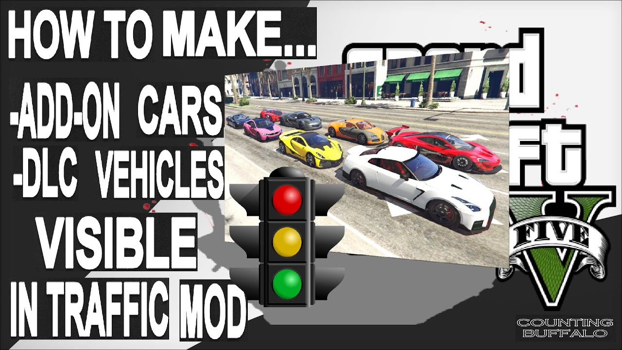 How to make ADD-ON mod cars/DLC VEHICLES  visible on traffic in GTA 5  by IM NOt Mental mod