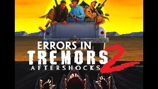 Errors in TREMORS 2: AFTERSHOCKS