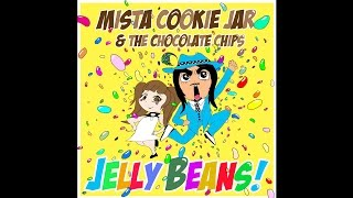 Jelly Beans! - Mista Cookie Jar & the Chocolate Chips  [mp3]