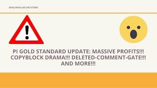 PI Gold Standard Update: MAŠSIVE PROFITS!!! COPY BLOCK DRAMA!!! DELETED-COMMENT-GATE!!! AND MORE!!!