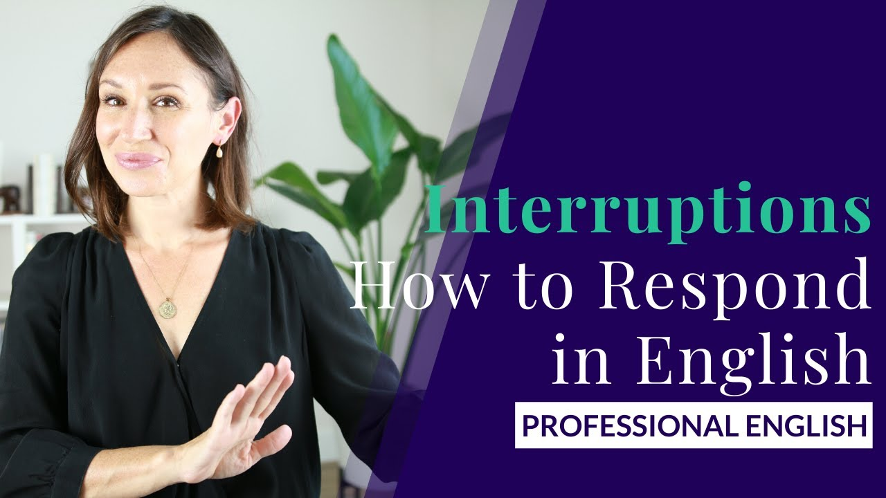 Interruptions in English —How to Respond