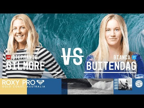 Stephanie Gilmore vs. Bianca Buitendag - Round Two, Heat 3 - Roxy Pro Gold Coast 2018