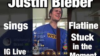 Justin Bieber Sings Stuck In The Moment and Flatline Mashup Instagram Live HD